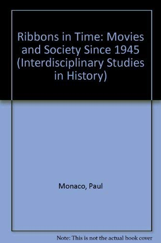 9780253350749: Ribbons in Time: Movies and Society Since 1945 (Interdisciplinary Studies in History)