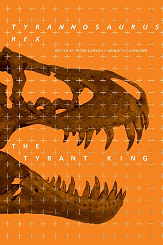 9780253350879: Tyrannosaurus rex, the Tyrant King (Life of the Past)