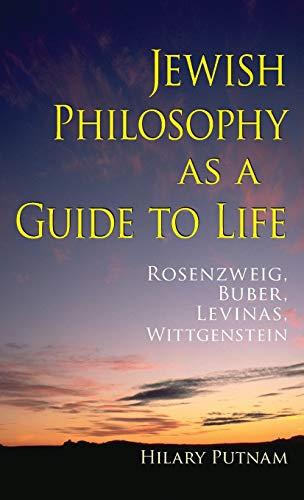 9780253351333: Jewish Philosophy as a Guide to Life: Rosenzweig, Buber, Levinas, Wittgenstein (The Helen and Martin Schwartz Lectures in Jewish Studies)