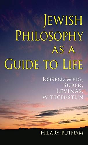 9780253351333: Jewish Philosophy as a Guide to Life: Rosenzweig, Buber, Levinas, Wittgenstein (The Helen and Martin Schwartz Lectures in Jewish Studies)