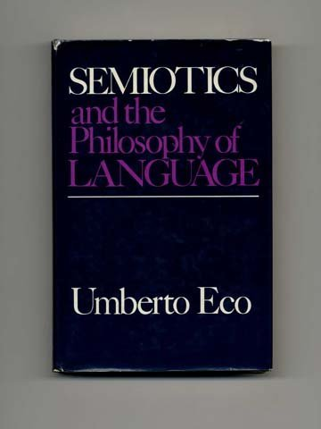 Semiotics and the Philosophy of Language (Advances in Semiotic) (9780253351685) by Umberto Eco