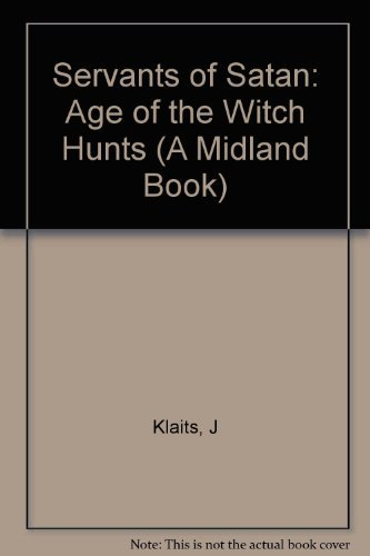 9780253351821: Servants of Satan: The Age of the Witch Hunts (A Midland Book)