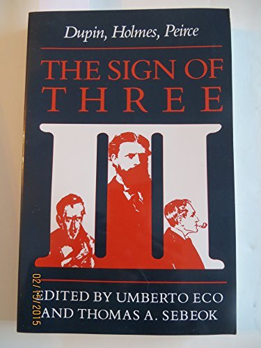 9780253352354: The Sign of Three: Dupin, Holmes, Peirce (Advances in Semiotics)