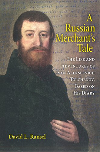 9780253352361: A Russian Merchant's Tale: The Life and Adventures of Ivan Alekseevich Tolchënov, Based on His Diary (Indiana-Michigan Series in Russian and East European Studies)
