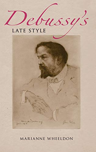 9780253352392: Debussy's Late Style