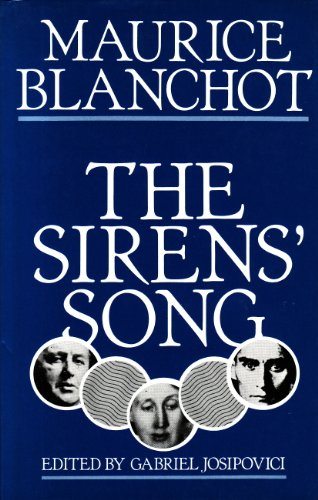 The Sirens' Song: Selected Essays: Maurice Blanchot