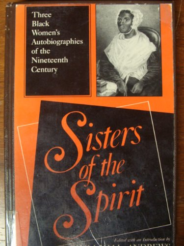 9780253352606: Sisters of the Spirit: Three Black Women's Autobiographies of the Nineteenth Century (Religion in North America Series)