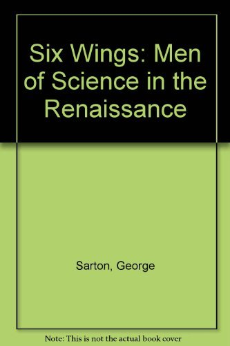 9780253352750: Six Wings: Men of Science in the Renaissance