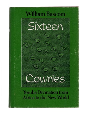 9780253352804: Sixteen Cowries: Yoruba Divination from Africa to the New World