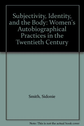 9780253352866: Subjectivity, Identity, and the Body: Women's Autobiographical Practices in the Twentieth Century