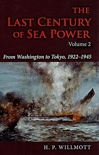 9780253353597: The Last Century of Sea Power: From Washington to Tokyo, 1922�1945