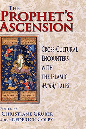 9780253353610: The Prophet's Ascension: Cross-Cultural Encounters with the Islamic Mi'raj Tales