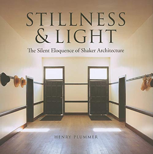 9780253353627: Stillness and Light: The Silent Eloquence of Shaker Architecture