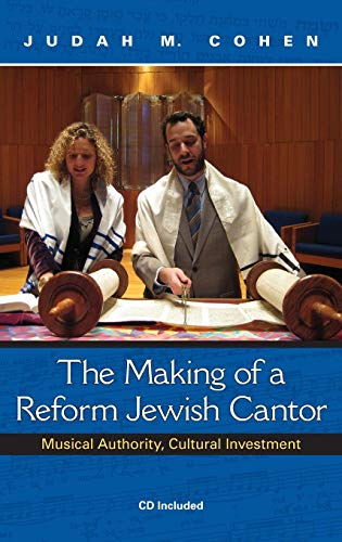 9780253353658: The Making of a Reform Jewish Cantor: Musical Authority, Cultural Investment (A Helen B. Schwartz Book in Jewish Studies)