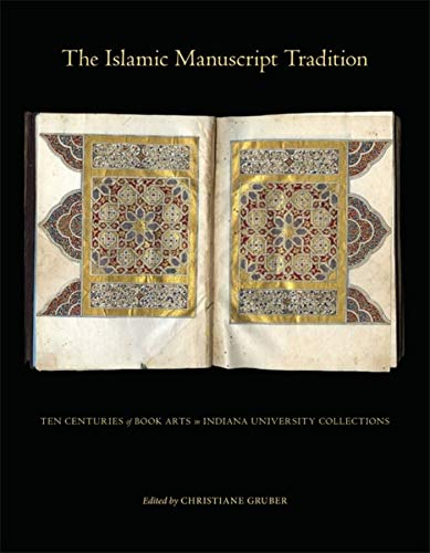 9780253353771: The Islamic Manuscript Tradition: Ten Centuries of Book Arts in Indiana University Collections