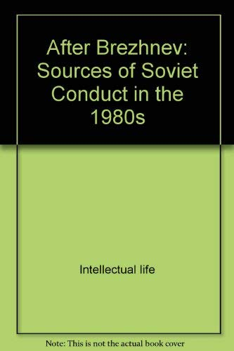 9780253353924: After Brezhnev: Sources of Soviet conduct in the 1980s (CSIS publication series on the Soviet Union in the 1980s)
