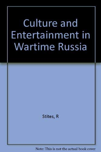 9780253354037: Culture and Entertainment in Wartime Russia