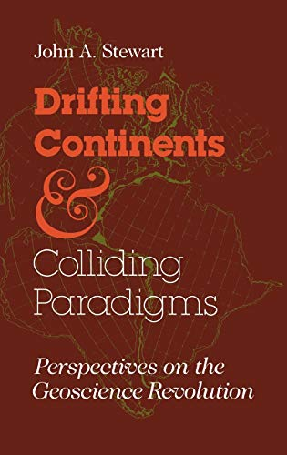 9780253354051: Drifting Continents and Colliding Paradigms: Perspectives on the Geoscience Revolution (Science, Technology, and Society)