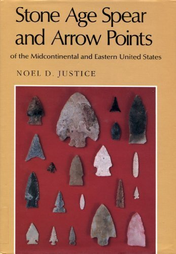 9780253354068: Stone Age Spear and Arrow Points of the Midcontinental and Eastern United States: A Modern Survey and Reference