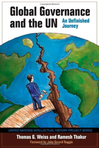 9780253354303: Global Governance and the UN: An Unfinished Journey (United Nations Intellectual History Project Series)
