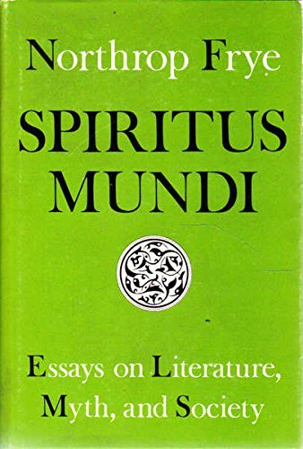 spiritus mundi essays on literature myth and society