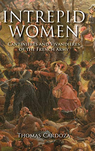 9780253354518: Intrepid Women: Cantinieres and Vivandieres of the French Army