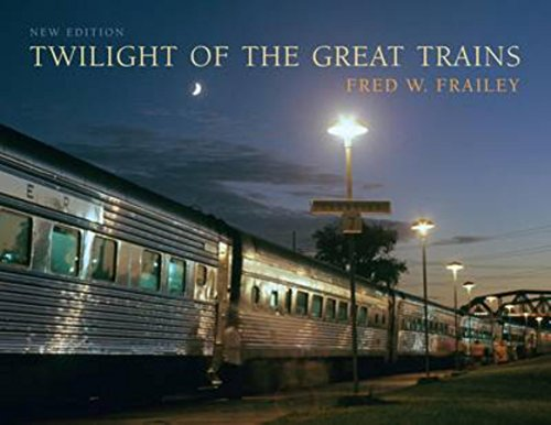 9780253354778: Twilight of the Great Trains, Expanded Edition (Railroads Past and Present)