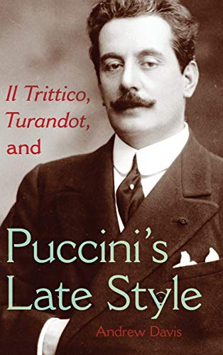 9780253355140: Il Trittico, Turandot, and Puccini's Late Style (Musical Meaning and Interpretation)