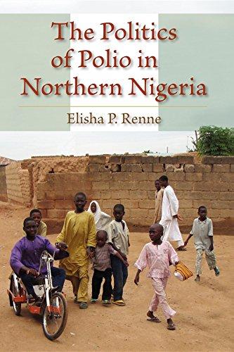 9780253355157: The Politics of Polio in Northern Nigeria