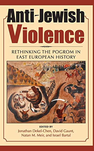 9780253355201: Anti-Jewish Violence: Rethinking the Pogrom in East European History