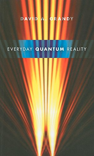 Everyday Quantum Reality (Hardback): David A. Grandy