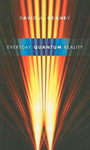 Everyday Quantum Reality (Hardback): David A. Grandy