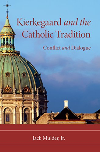 Kierkegaard and the Catholic Tradition: Conflict and Dialogue (Indiana Series in the Philosophy of ...