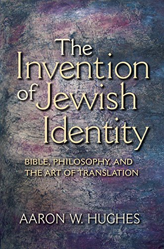 The Invention of Jewish Identity: Bible, Philosophy, and the Art of Translation (Hardback): Aaron W...