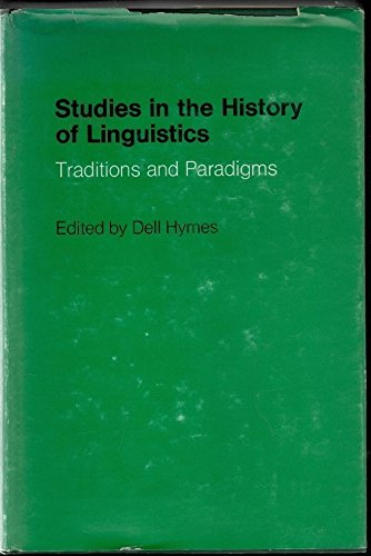 9780253355591: Studies in the History of Linguistics: Traditions and Paradigms (Indiana University Studies in the History and Theory of Linguistics)