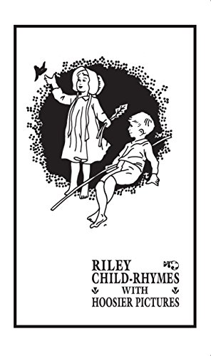 9780253355690: Riley Child-Rhymes with Hoosier Pictures (Library of Indiana Classics)