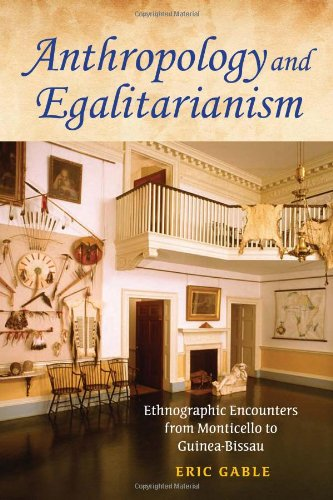 9780253355768: Anthropology and Egalitarianism: Ethnographic Encounters from Monticello to Guinea-Bissau