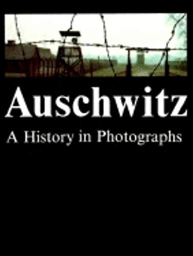 9780253355812: Auschwitz: A History in Photographs