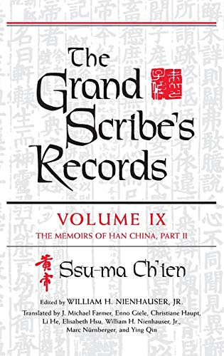 The Grand Scribe's Records: The Memoirs of Han China, Part II (Volume IX): Ssu-ma Ch'ien