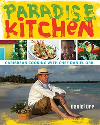 9780253356086: Paradise Kitchen: Caribbean Cooking With Chef Daniel Orr