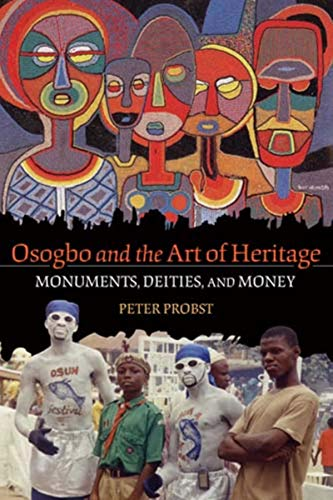 9780253356116: Osogbo and the Art of Heritage: Monuments, Deities, and Money (African Expressive Cultures)
