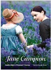 Jane Campion: Authorship and Personal Cinema: Fox, Alistair