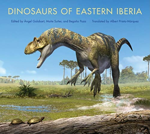 9780253356222: Dinosaurs of Eastern Iberia (Life of the Past)