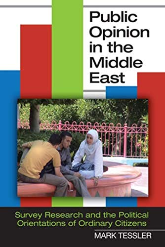 Public Opinion in the Middle East: Survey Research and the Political Orientations of Ordinary ...