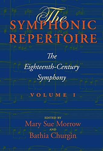The Symphonic Repertoire: Volume I: The Eighteenth-Century Symphony (Hardback): Bathia Churgin