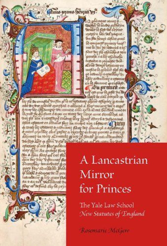 A Lancastrian Mirror for Princes: The Yale Law School New Statutes of England (Hardcover): ...