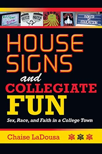 9780253356420: House Signs and Collegiate Fun: Sex, Race, and Faith in a College Town