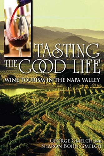 9780253356444: Tasting the Good Life: Wine Tourism in the Napa Valley