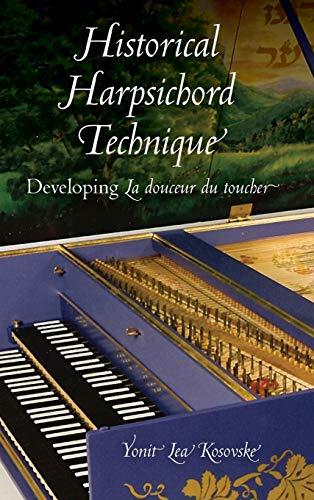 9780253356475: Historical Harpsichord Technique: Developing La Douceur du Toucher