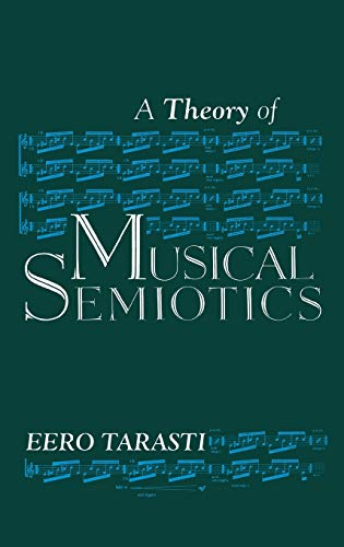 9780253356499: A Theory of Musical Semiotics (Advances in Semiotics)